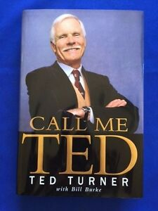 CALL ME TED - FIRST EDITION SIGNED BY TED TURNER WITH SPECIAL PROGRAM