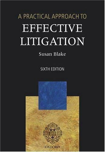 A Practical Approach to Effective Litigation [Blackstone's Practical Approach Se
