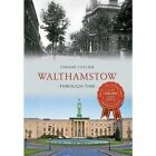 Walthamstow Through Time by Lindsay Collier (Paperback, 2014)