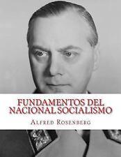 Fundamentos Del Nacional Socialismo : Las Bases Del Nuevo Orden by Alfred...