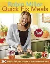 Quick Fix Meals : 200 Simple, Delicious Recipes to Make Mealtime Easy by Robin Viteita-Miller and Robin Miller (2007, Paperback)