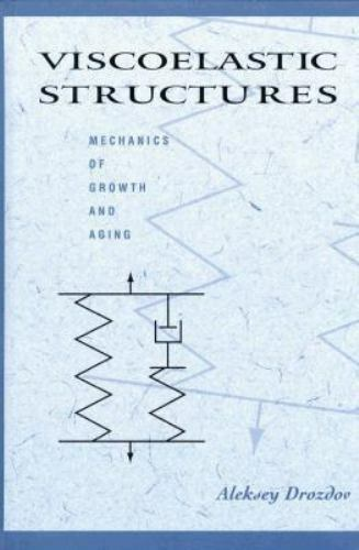 Viscoelastic Structures: Mechanics of Growth and Aging, , Drozdov, Aleksey D., G