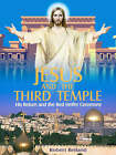 Jesus and the Third Temple: His Return and the Red Heifer Ceremony by Robert (Paperback, 2007)