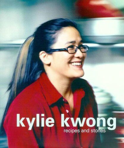 Recipes and Stories By Kylie Kwong