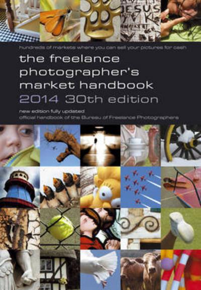 The freelance photographer's market handbook 2014 by John Tracy (Paperback)