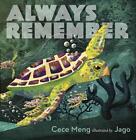 Always Remember von Cece Meng (2016, Gebundene Ausgabe)