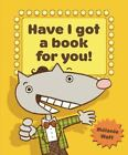 Have I Got a Book for You! by Mélanie Watt (2009, Picture Book)