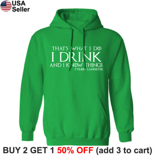 Game of Thrones Hooded Sweatshirt I Drink and I Know Things Sweater Shirt Hoodie