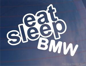 EAT-SLEEP-BMW-Funny-Novelty-Car-Motorbike-Window-Bumper-Laptop-Sticker-Decal