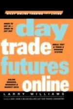 Day Trade Futures Online by Larry Williams (2000, Hardcover)