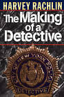 The Making of a Detective by Harvey Rachlin (Paperback, 2007)