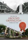 Around Orpington Through Time by Phil Waller (Paperback, 2013)