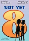 Not Yet 8: Poems for Kids Five & Up by David Russell (Paperback / softback, 2011)