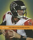 The Story of the Atlanta Falcons by Nate Frisch (Paperback / softback, 2013)