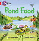 Collins Big Cat Phonics: Pond Food: Band 02b/Red B by John Townsend (Paperback, 2011)