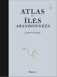 Atlas-des-iles-abandonnees-de-Judith-Schalansky-Arthaud-Livre-neuf