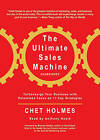 The Ultimate Sales Machine: Turbocharge Your Business with Relentless Focus on 12 Key Strategies by Chet Holmes (CD-Audio, 2007)