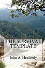The Survival Template by John A Heatherly (Paperback / softback, 2011)