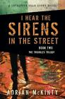 The Troubles Trilogy: I Hear the Sirens in the Street Bk. 2 by Adrian McKinty (2013, Paperback)