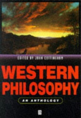 Western Philosophy: An Anthology (Blackwell Philosophy Anthologies)