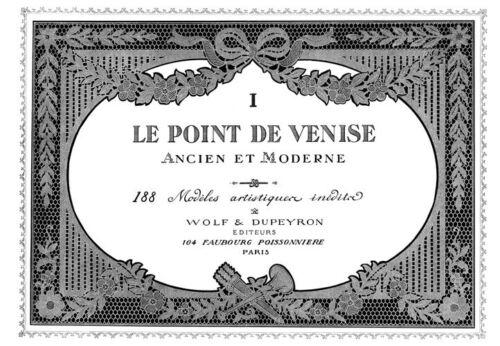 "Point Venise #1 c.1916 Venetian Point Lace Pattern Book STANDARD SIZE 8.5 x 11/"""