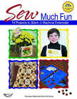 Sew Much Fun: 14 Projects to Stitch and Machine Embroider by Oklahoma Embroidery Supply & Design (Mixed media product, 2002)