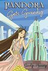 The Mythic Misadventures: Pandora Gets Greedy by Carolyn Hennesy (2012, Hardcover)