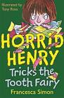 Horrid Henry Tricks the Tooth Fairy by Francesca Simon (Paperback, 1997)