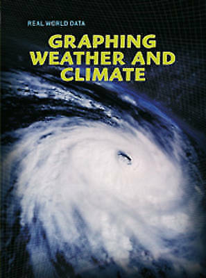 Oxlade, Chris, Graphing Weather and Climate (Real World Data), Very Good Book