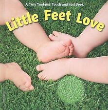 Bendon Publishing Little Feet Love (Tiny Tootsies Touch and Feel Books) by Anth