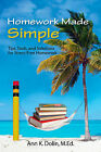 Homework Made Simple: Tips, Tools, and Solutions to Stress Free Homework by Ann K Dolin (Paperback / softback, 2010)