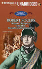 Robert Rogers: Rogers' Rangers and the French and Indian War by Jennifer Quasha (CD-Audio, 2011)