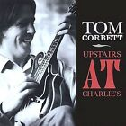 Upstairs at Charlie's by Tom Corbett (CD, Jan-2002, Roundhole Records)