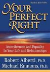 Your Perfect Right: Assertiveness and Equality in Your Life and Relationships by Michael Emmons, Robert Alberti (CD-Audio, 2014)