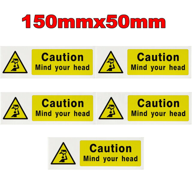 5 Pack CAUTION-MIND YOUR HEAD Vinyl Stickers Safety Warning Signs Decal  150x50mm