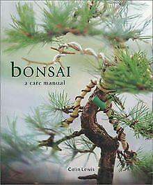 Bonsai: A Care Manual (Care Manual Series) von Lewi...   Buch   Zustand sehr gut