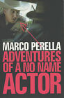 Adventures of a No Name Actor by Marco Perella (Paperback, 2002)