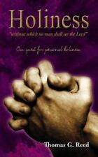 """Holiness """"without which no man shall see the Lord"""" by Reed, Thomas G"""