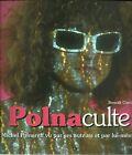 POLNACULTE - Michel Polnareff vu par ses auteurs et par lui-même