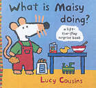 What Is Maisy Doing? by Lucy Cousins (Hardback, 2003)