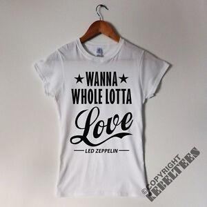 Womens Led Zeppelin T SHIRT wanna whole lotta love SONG LYRICS print ... d6b8b0195