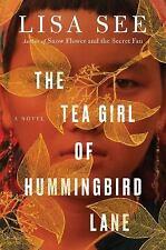 The Tea Girl of Hummingbird Lane by Lisa See (2017, Hardcover)