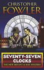 Seventyseven Clocks by Christopher Fowler (Paperback, 2006)