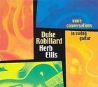 More Conversations in Swing Guitar by Duke Robillard (CD, Apr-2003, Stony Plain (Canada))