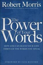 The Power of Your Words : How God Can Bless Your Life Through the Words You...