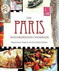 The Paris Neighborhood Cookbook: Danyel Couet's Guide to the City's Ethnic Cuisine by Danyel Couet (Paperback / softback, 2013)