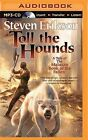 Toll the Hounds by Steven Erikson (CD-Audio, 2015)