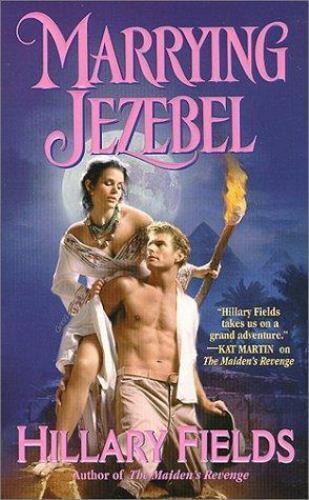 Marrying Jezebel Historical Roma Mass Market Fields, Hillary