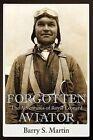 Forgotten Aviator: The Adventures of Royal Leonard by Barry S Martin (Paperback / softback, 2011)