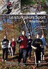 Leistungskurs Sport 02. Arbeitsheft von Anka Weineck und Jürgen Weineck (2011, Taschenbuch)